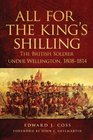 All for the King's Shilling: The British Soldier Under Wellington, 1808-1814 (Campaign and Commanders) (Campaigns and Commanders)
