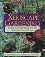 Xeriscape Gardening Water Conservation for the American Landscape
