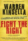 Fight the Right A Manual for Surviving the Coming Conservative Apocalypse