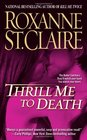 Thrill Me to Death (Bullet Catchers, Bk 2)