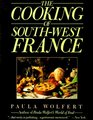 The Cooking of South-West France A Collection of Traditional and New Recipes from France's Magnificent Rustic Cuisine