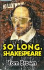 So Long Shakespeare