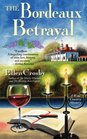 The Bordeaux Betrayal A Wine Country Mystery