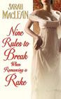 Nine Rules to Break When Romancing a Rake (Love by Numbers, Bk 1)