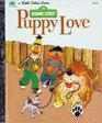 Sesame Street: Puppy Love (Little Golden Book)