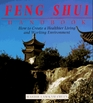 The Feng Shui Handbook  How To Create A Healthier Living  Working Environment
