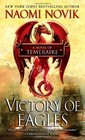 Victory of Eagles (Temeraire, Bk 5)