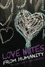 Love Notes From Humanity The Lust Love  Loss Collection