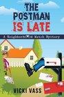 The Postman is Late A Neighborhood Watch Mystery