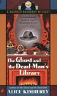 The Ghost and the Dead Man's Library (Haunted Bookshop, Bk 3)