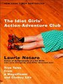 The Idiot Girls' ActionAdventure Club True Tales from a Magnificent and Clumsy Life