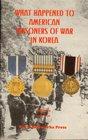 What Happened To American Prisoners of War in Korea