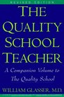 The Quality School Teacher A Companion Volume to The Quality School