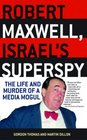 Robert Maxwell Israel's Superspy