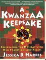 A KWANZAA KEEPSAKE  CELEBRATING THE HOLIDAY WITH NEW TRADITIONS AND FEASTS