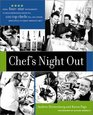 Chef's Night Out From Four-Star Restaurants to Neighborhood Favorites 100 Top Chefs Tell You Where  to Enjoy America's Best