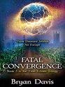 Fatal Convergence