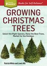 Growing Christmas Trees Select the Right Species Raise the Best Trees Market for the Holidays A Storey Basics Title