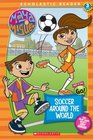 Soccer Around The World  (Scholastic Reader Level 3) (Maya & Miguel)