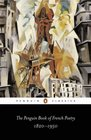 The Penguin Book of French Poetry: 1820-1950 (With Prose Translations)
