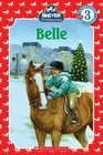Belle (Turtleback School & Library Binding Edition) (Scholastic Reader Breyer Stablemates - Level 3)