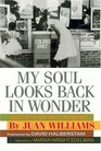 My Soul Looks Back in Wonder  Voices of the Civil Rights Experience