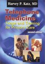 Telephone Medicine: Triage and Training for Primary Care