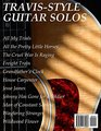 Travis-Style Guitar Solos 11 classic folk songs arranged as Travis-style instrumental solos in standard notation and tablature