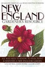 New England Gardener's Resource All You Need to Know to Plan Plant and Maintain a New England Garden