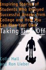 Taking Time Off Inspiring Stories of Students Who Enjoyed Successful Breaks from College and How You Can Plan Your Own