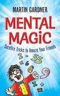 Mental Magic Surefire Tricks to Amaze Your Friends