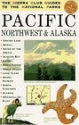 The Sierra Club Guides to the National Parks of the Pacific Northwest and Alaska