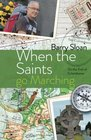 When the Saints go Marching On the Trail of Saint Columbanus