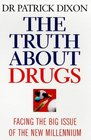 The Truth about Drugs - Facing the Big Issue of the Millennium