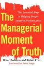 The Managerial Moment of Truth The Essential Step in Helping People Improve Performance