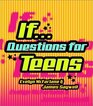 IF Questions for Teens