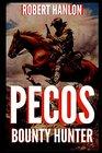 Pecos Bounty Hunter Wilde Ride A Texas Bounty Hunter Novel