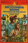 Encyclopedia Brown and the Case of the Dead Eagles and Other Mysteries