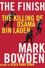 The Finish The Killing of Osama Bin Laden