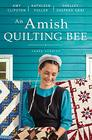 An Amish Quilting Bee: Three Stories