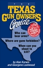 The Texas Gun Owners Guide Who Can Bear Arms Where Are Guns Forbidden When Can You Shoot to Kill