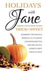 Holidays with Jane Trick or Sweet