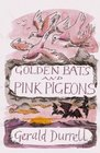 Golden Bats and Pink Pigeons