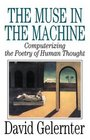 The Muse in the Machine  Computerizing the Poetry of Human Thought