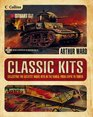 Classic Kits Collecting The Greatest Model Kits In The World From Airfix To Tamiya