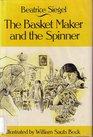 Basket Maker and the Spinner