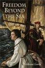 Freedom Beyond the Sea