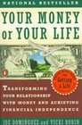 Your Money or Your Life Transforming Your Relationship With Money and Achieving Financial Independence