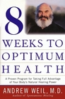 Eight Weeks to Optimum Health: Proven Program for Taking Full Advantage of Your Body's Natural Healing Power