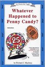Whatever Happened to Penny Candy A Fast Clear and Fun Explanation of the Economics You Need for Success in Your Career Business and Investments